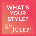 Julep What's Your Style?