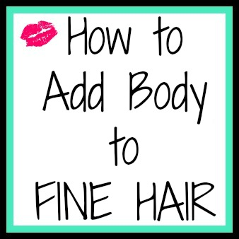 how-to-add-body-to-fine-hair